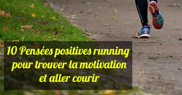 Pensées positives running pour trouver la motivation et aller courir