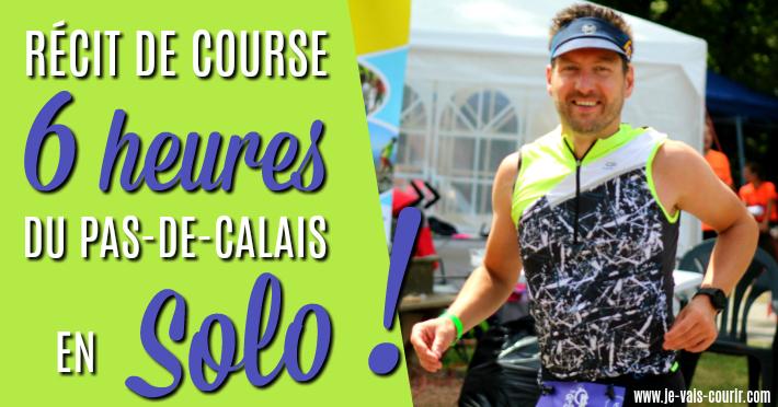 Les 6 heures du Pas de Calais 2018 en solo compte rendu de course