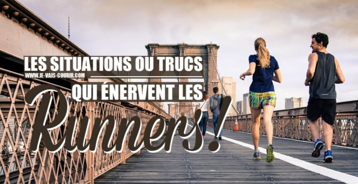 Running les situations ou choses qui ont le don d'enerver un runner