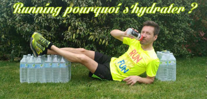 Hydratation en course à pied pourquoi faut il s'hydrater en courant?