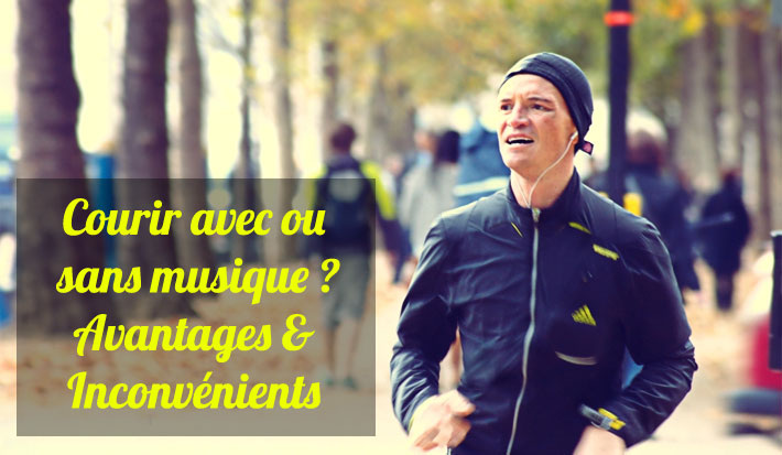 Running courir avec ou sans musique avantages et précautions