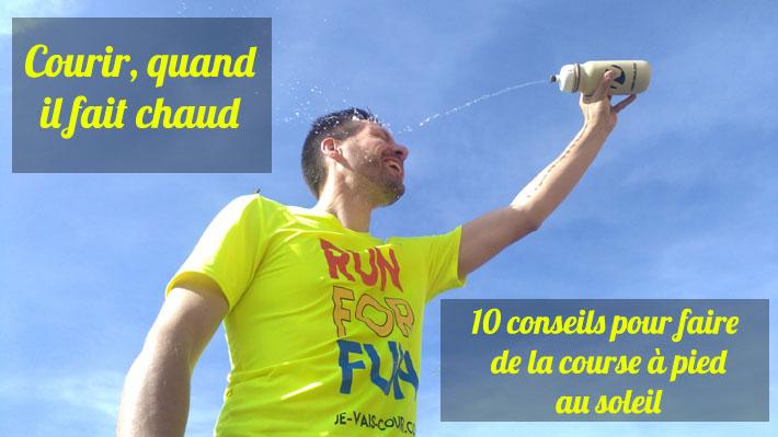 Courir quand il fait chaud - 10 conseils pour faire de la course à pied au soleil