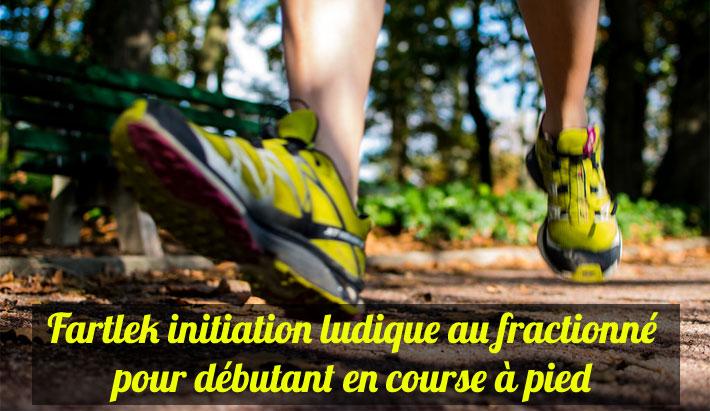 Fartlek initiation ludique au fractionné pour débutant en course à pied