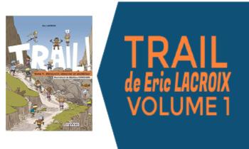 Livre Trail Volume 1 de Eric Lacroix