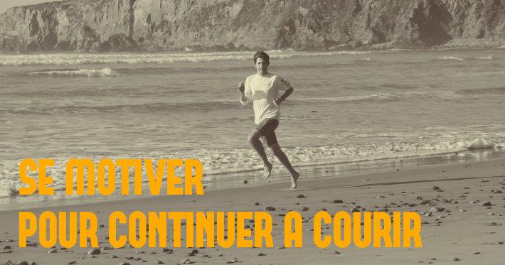 Comment se motiver pour continuer à aller courir en 10 conseils