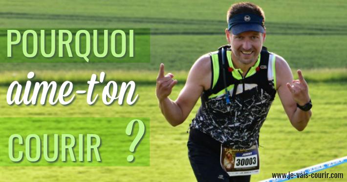 Les raisons d'aimer courir - Pourquoi faisons nous de la course à pied?