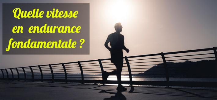 Quelle vitesse en endurance fondamentale?