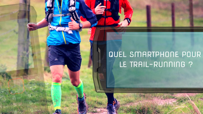 Quel smartphone outdoor pour le trail running?