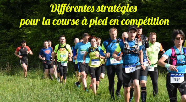 Les différentes stratégies pour la course à pied en compétition