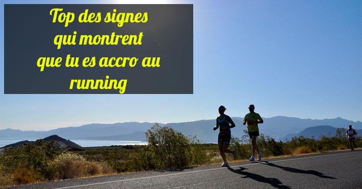 Top des signes qui montrent que t-es un runner accro fan de running
