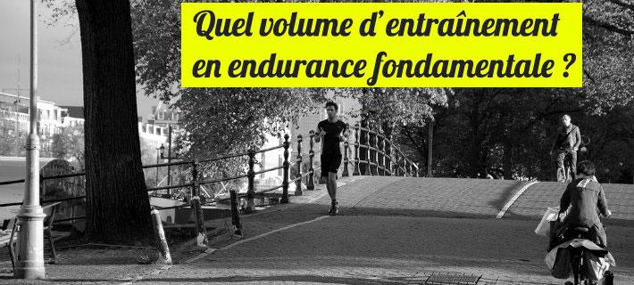 Quel volume d entrainement consacrer à l'endurance fondamentale en course à pied